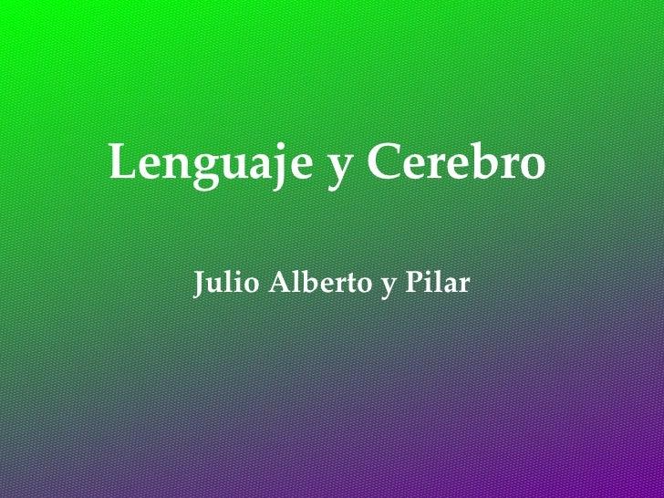 Lenguaje y Cerebro Julio Alberto y Pilar