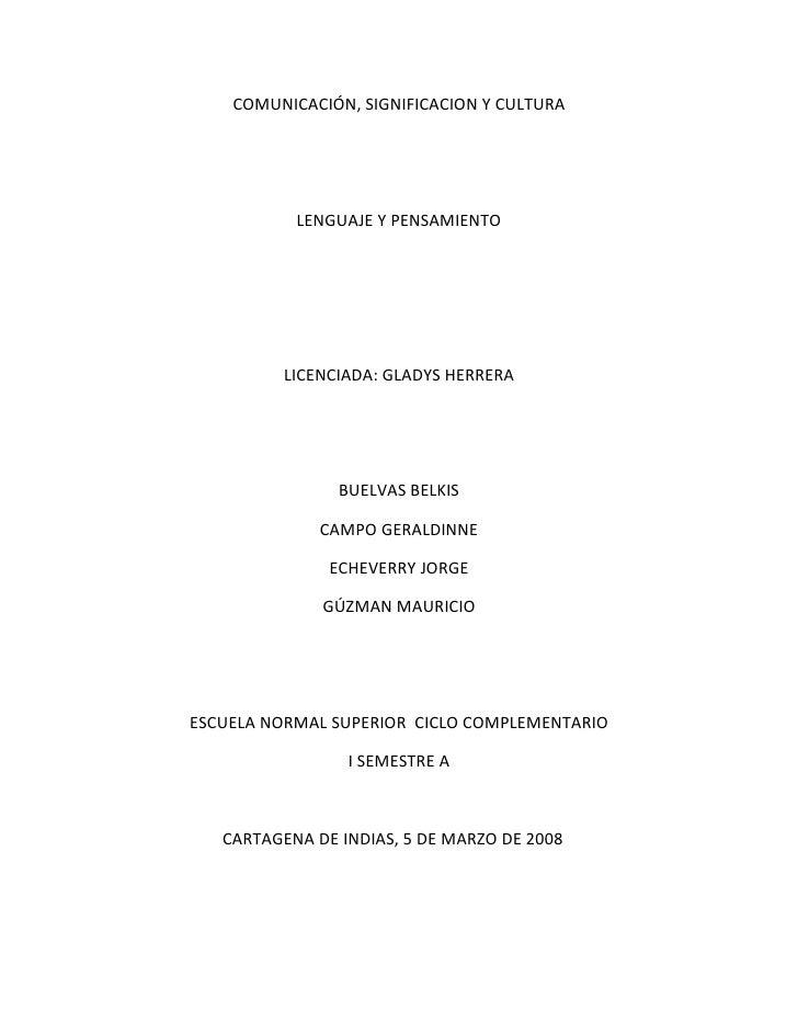 COMUNICACIÓN, SIGNIFICACION Y CULTURA                LENGUAJE Y PENSAMIENTO               LICENCIADA: GLADYS HERRERA      ...