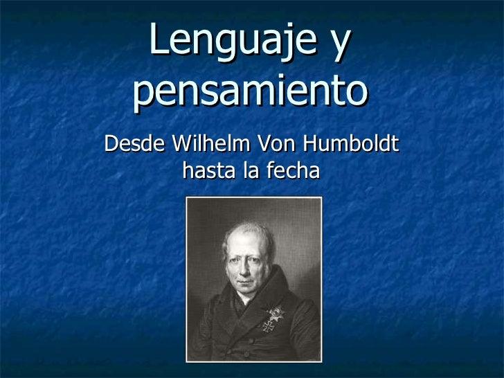 Lenguaje y pensamiento Desde Wilhelm Von Humboldt hasta la fecha