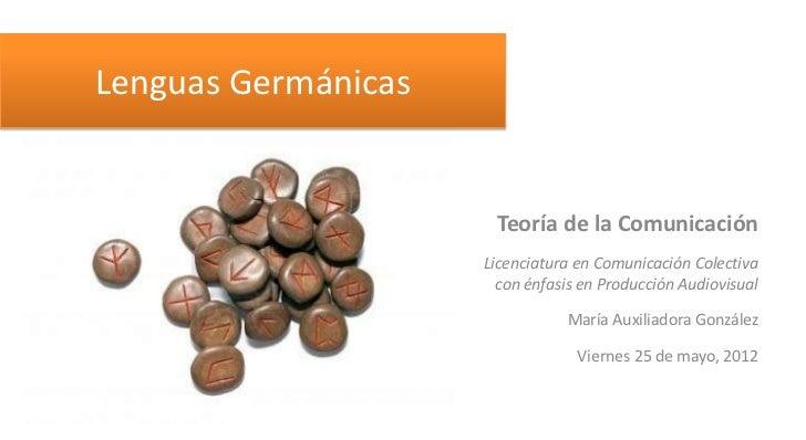 Lenguas Germánicas                      Teoría de la Comunicación                     Licenciatura en Comunicación Colecti...