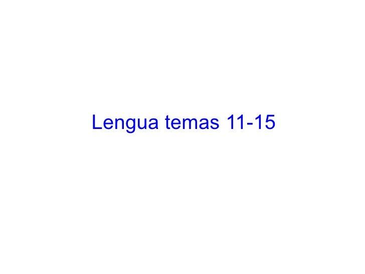 Lengua temas 11-15