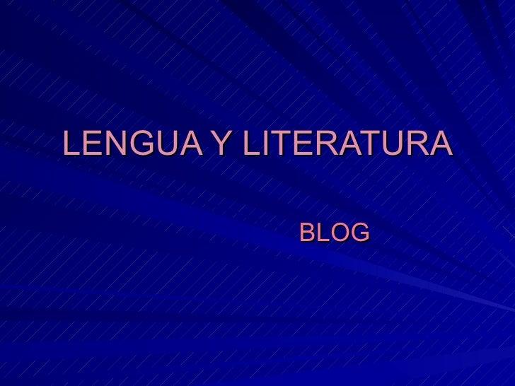 LENGUA Y LITERATURA           BLOG