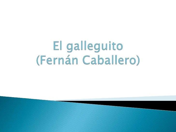 El galleguito(Fernán Caballero)<br />