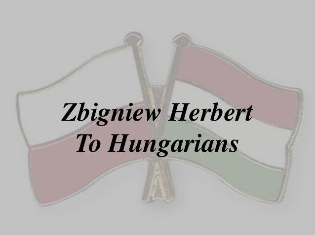 Zbigniew Herbert To Hungarians