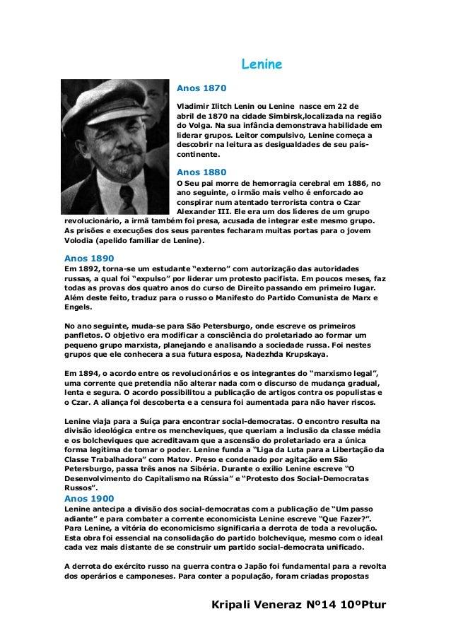 Kripali Veneraz Nº14 10ºPturLenineAnos 1870Vladimir Ilitch Lenin ou Lenine nasce em 22 deabril de 1870 na cidade Simbirsk,...