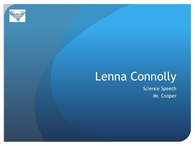 Lenna Connolly Science Speech  Mr. Cooper
