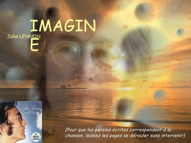 IMAGINE John LENNON (Pour que les paroles écrites correspondent à la chanson, laissez les pages se dérouler sans intervenir)