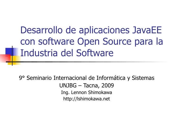 Desarrollo de aplicaciones JavaEE con software Open Source para la Industria del Software  9° Seminario Internacional de I...