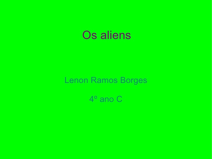 Os aliens Lenon Ramos Borges 4º ano C