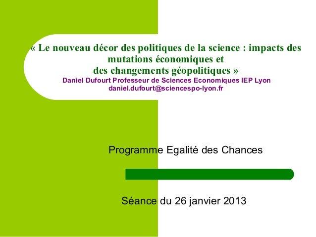 « Le nouveau décor des politiques de la science : impacts des mutations économiques et des changements géopolitiques » Dan...