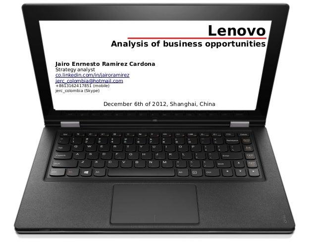 Lenovo                          Analysis of business opportunitiesJairo Enrnesto Ramirez CardonaStrategy analystco.linkedi...