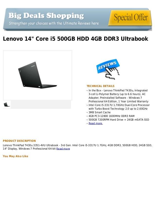 "Lenovo 14"" Core i5 500GB HDD 4GB DDR3 UltrabookTECHNICAL DETAILSIn the Box - Lenovo ThinkPad T430u, Integratedq3-cell Li-P..."