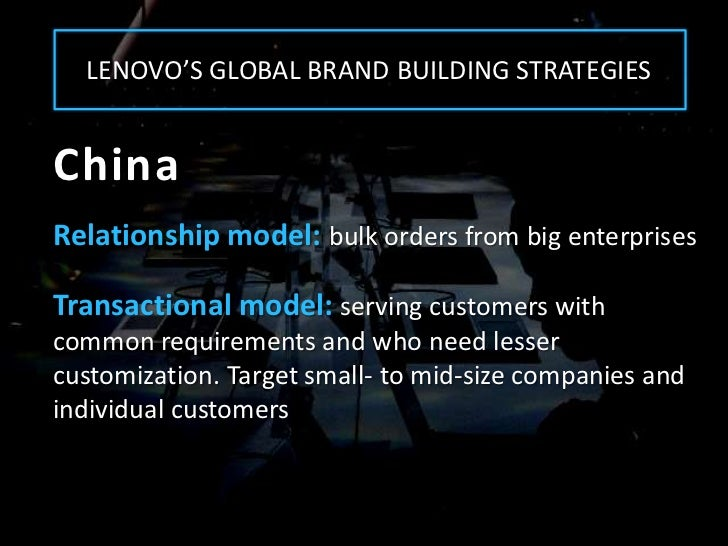 lenovo's brand building strategies  lenovo: building a global brand submitted by:  lenovo's business level strategies is that to differentiate their product from competitor's products.