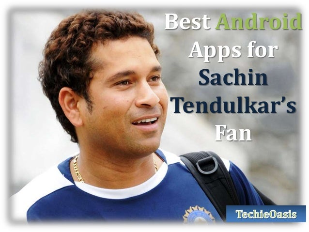 Sachin Tendulkar Apps for android Device  | Android Apps For God of Cricket