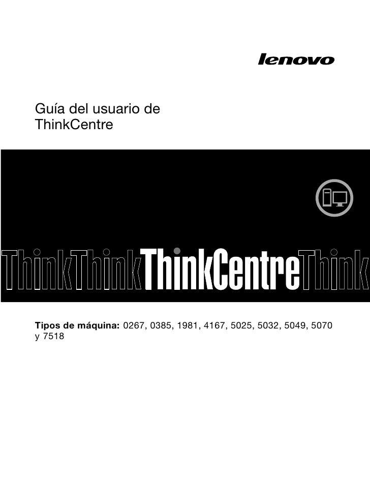 Guía del usuario deThinkCentreTipos de máquina: 0267, 0385, 1981, 4167, 5025, 5032, 5049, 5070y 7518