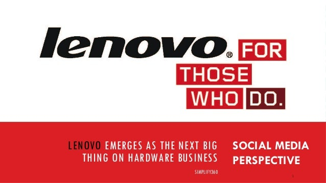 LENOVO EMERGES AS THE NEXT BIG THING ON HARDWARE BUSINESS SOCIAL MEDIA PERSPECTIVE SIMPLIFY360 1