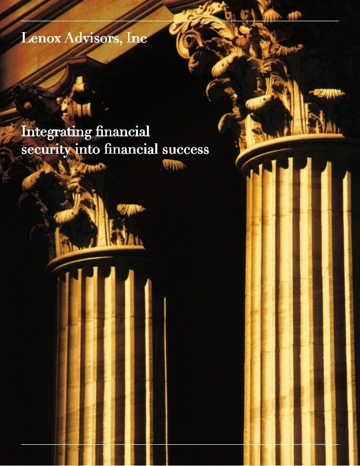 Lenox Advisors, IncIntegrating financialsecurity into financial success
