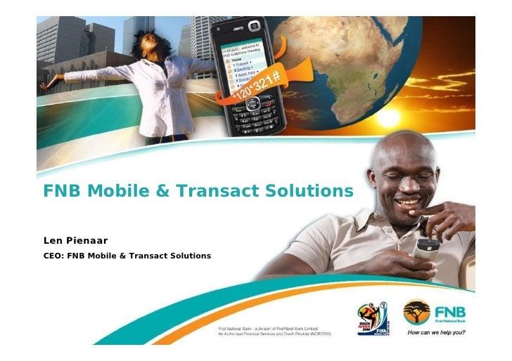 FNB Mobile & Transact Solutions  Len Pienaar CEO: FNB Mobile & Transact Solutions