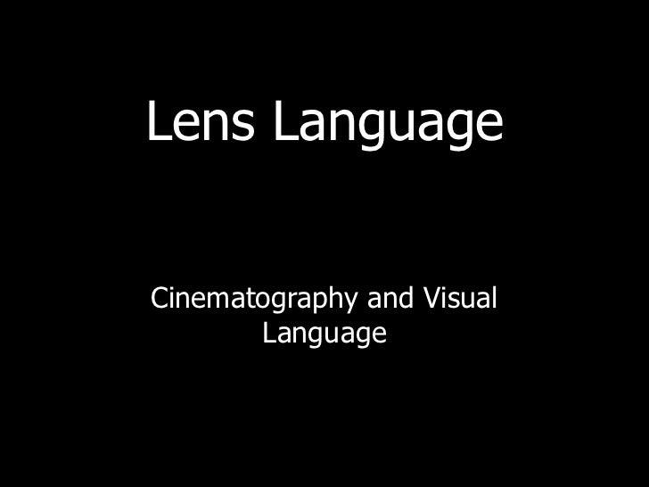 Lens LanguageCinematography and Visual       Language
