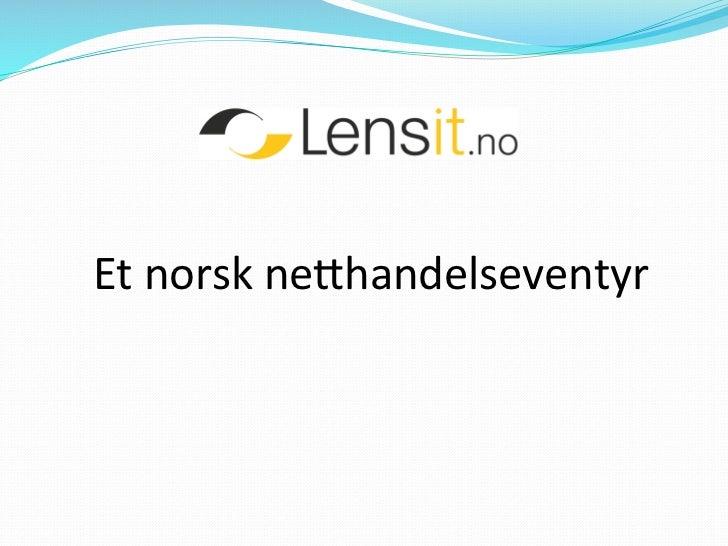 Bjørn Breivik: Lensit.no – et norsk netthandelseventyr (Webdagene 2012)
