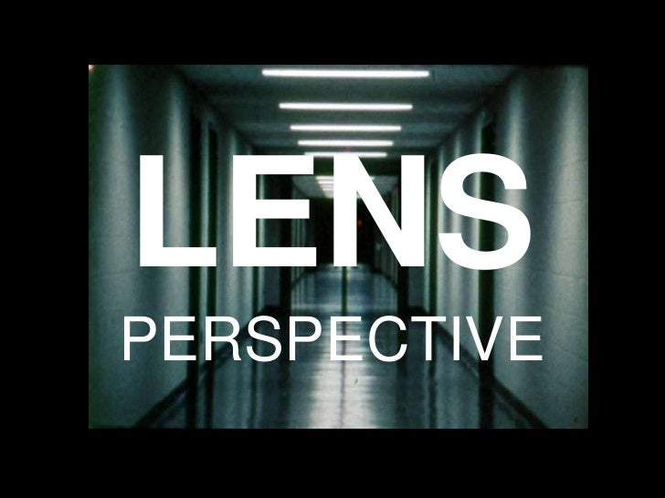 Lens Perspective
