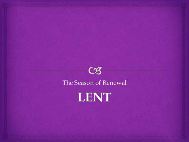 The Season of Renewal    LENT
