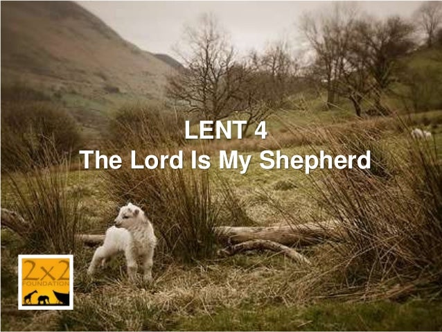 Lent4—The Lord Is My Shepherd