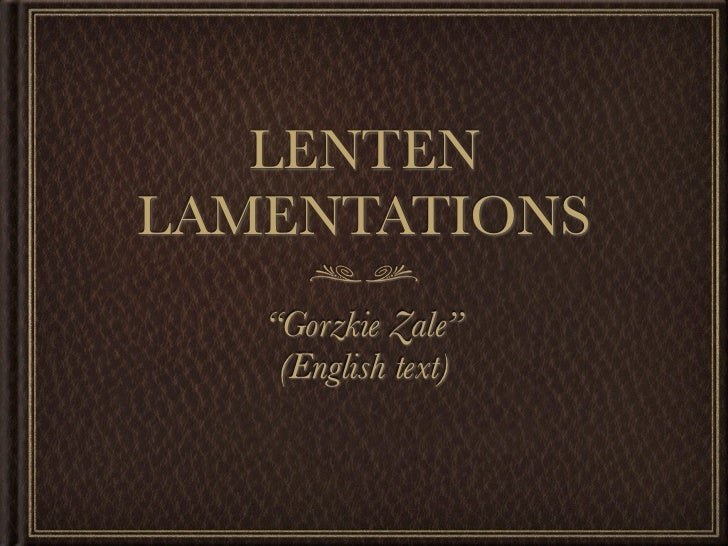 Lenten Lamentations (Gorzkie Zale) English translation