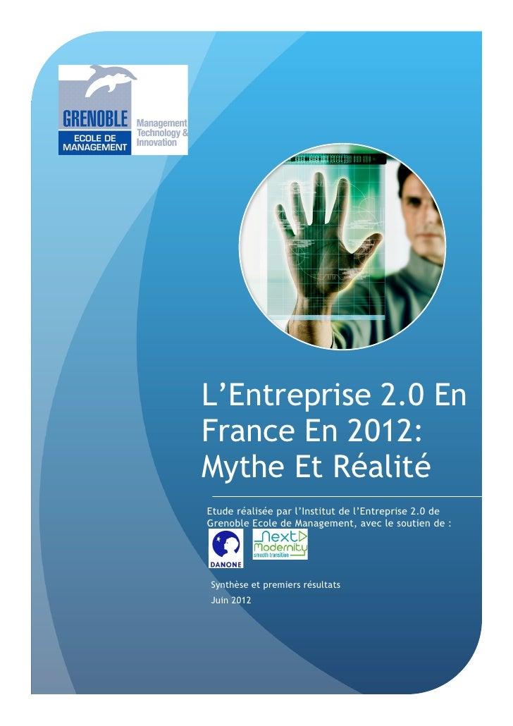 L'Entreprise 2.0 EnFrance En 2012:Mythe Et RéalitéEtude réalisée par l'Institut de l'Entreprise 2.0 deGrenoble Ecole de Ma...