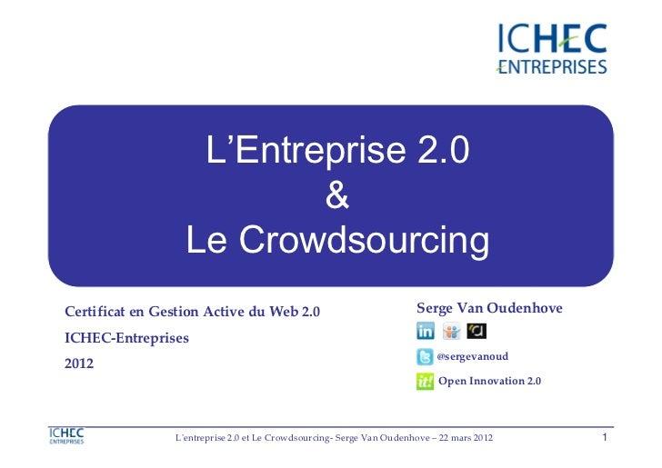 L'Entreprise 2.0                   Entreprise 2.0                          &                  Le CrowdsourcingCertificat e...