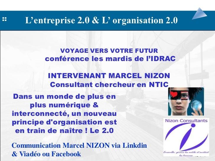 ::      L'entreprise 2.0 & L' organisation 2.0                  VOYAGE VERS VOTRE FUTUR              conférence les mardis...