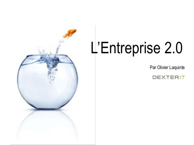 L'Entreprise 2.0 Par Olivier Laquinte