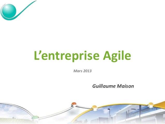 L'entreprise Agile Mars 2013 Guillaume Maison