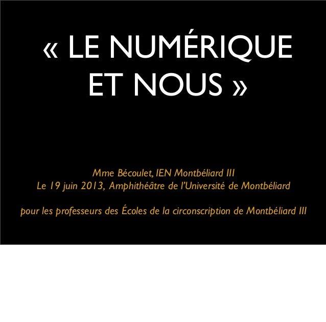 Mme Bécoulet, IEN Montbéliard IIILe 19 juin 2013, Amphithéâtre de l'Université de Montbéliardpour les professeurs des Écol...