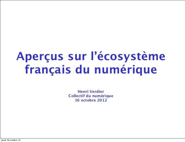 Aperçus sur l'écosystème               français du numérique                           Henri Verdier                      ...