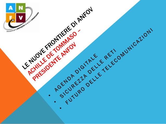 festival ICT 2013: Le nuove frontiere di ANFoV: agenda digitale, sicurezza delle reti, larga banda e futuro delle Telecomunicazioni