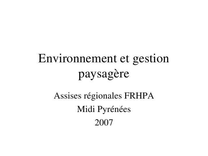 Environnement et gestion paysagère Assises régionales FRHPA Midi Pyrénées 2007