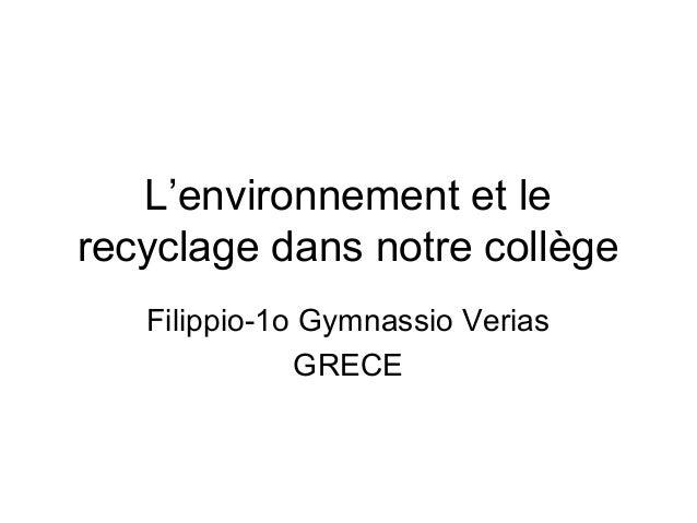 L'environnement et le recyclage dans notre collège Filippio-1o Gymnassio Verias GRECE