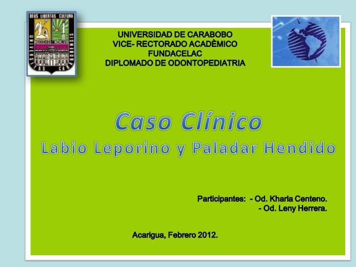 UNIVERSIDAD DE CARABOBO  VICE- RECTORADO ACADÈMICO          FUNDACELACDIPLOMADO DE ODONTOPEDIATRIA                      Pa...