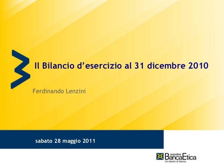 Il Bilancio d'esercizio al 31 dicembre 2010 Ferdinando Lenzini