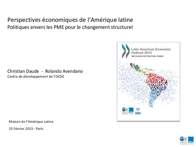 Perspectives économiques de l'Amérique latinePolitiques envers les PME pour le changement structurelChristian Daude - Rola...