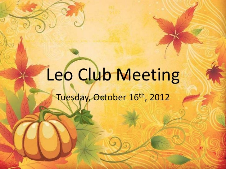 Leo Club Meeting Tuesday, October 16th, 2012