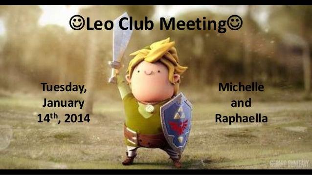 Leo Club Meeting PPT - January 14th, 2014