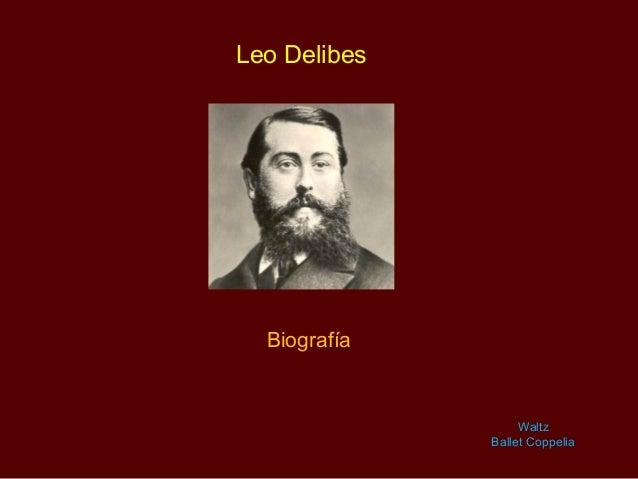 Leo DelibesBiografíaWaltzBallet Coppelia