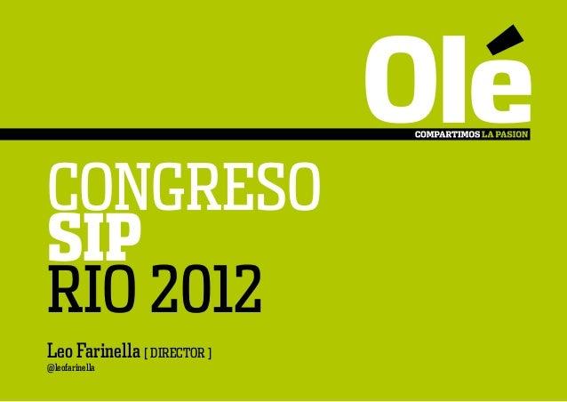 CONGRESO SIP RIO 2012 Leo Farinella [ DIRECTOR ] @leofarinella