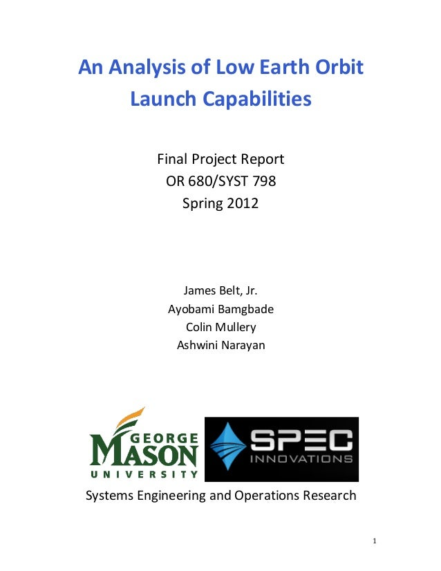 An	   Analysis	   of	   Low	   Earth	   Orbit	    Launch	   Capabilities	    	    Final	   Project	   Report	    OR	   680...