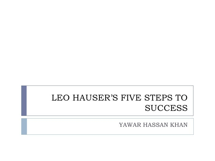 Leo hauser s five steps to success