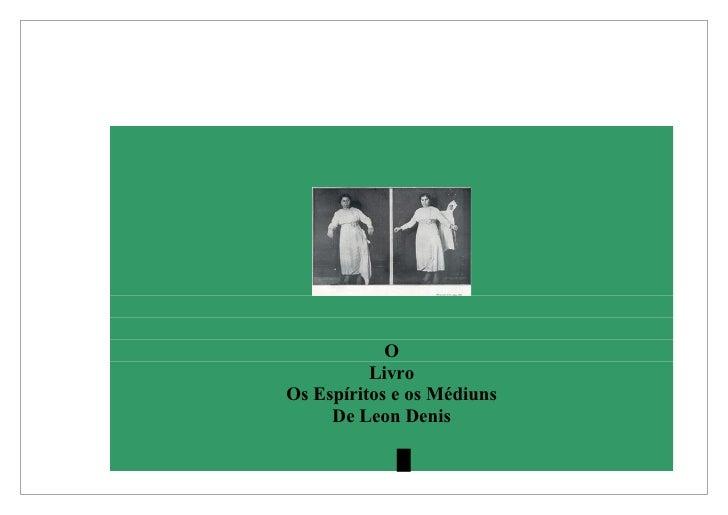 O           Livro Os Espíritos e os Médiuns      De Leon Denis               █