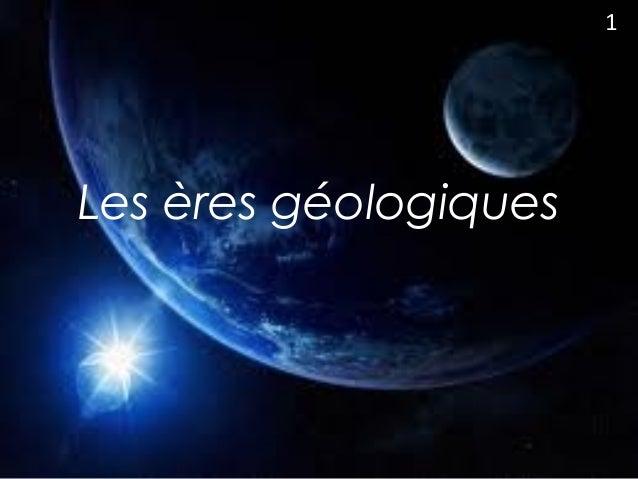Les ères géologiques 1