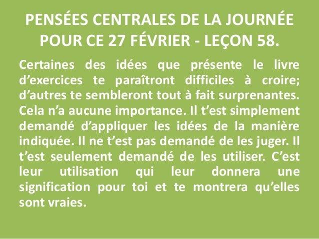 PENSÉES CENTRALES DE LA JOURNÉE POUR CE 27 FÉVRIER - LEÇON 58. Certaines des idées que présente le livre d'exercices te pa...